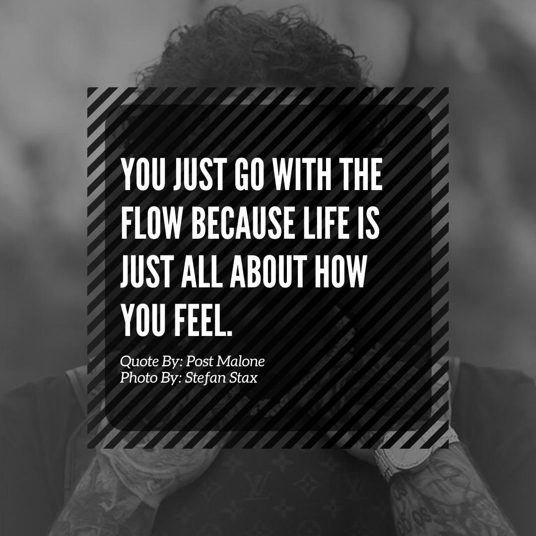 We're our own competition. [1080×1080] – Quote By: Post Malone – Description: You just go with the flow…