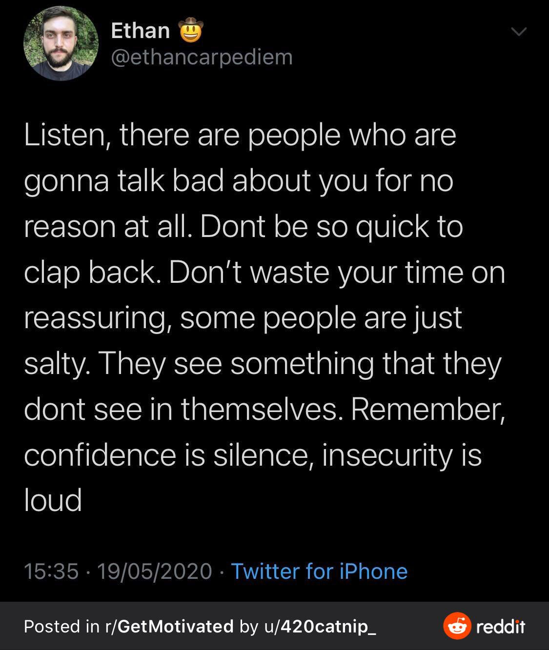 """[Image] """"Confidence is silent, insecurities are loud."""" I cannot believe how much that put things into perspective for me. Being aggressive does not make their point more valid."""
