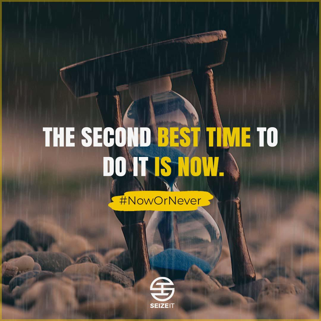 The Second Best Time to do it is Now[1080 * 1080]