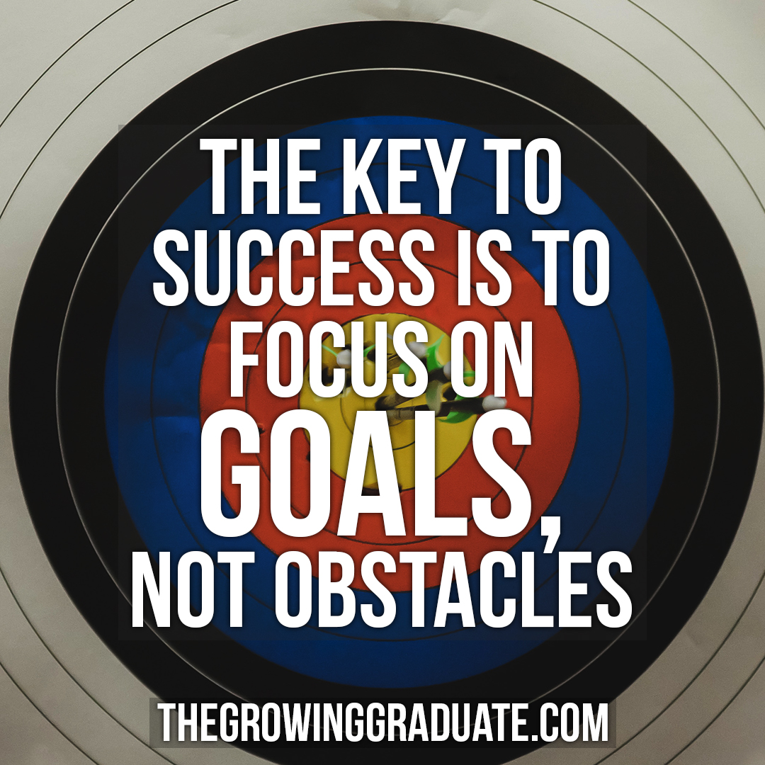 [Image] The key to success is to focus on goals, not obstacles