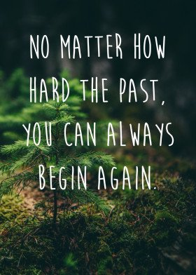 [Image] You can begin again. You can begin today.