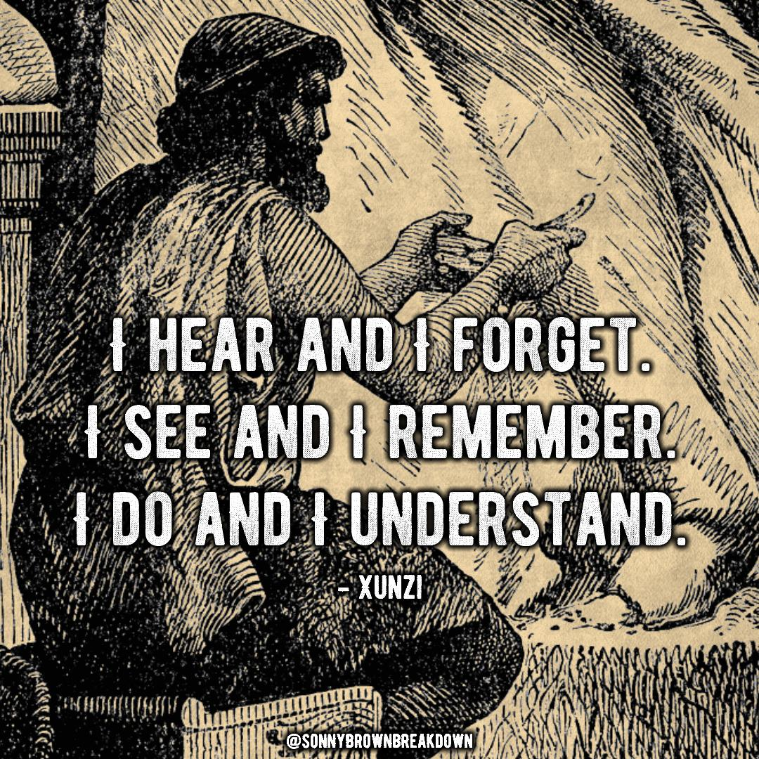 """I hear and I forget. I See and I remember. I do and I understand."" – Xunzi [1080×1080] [OC]"