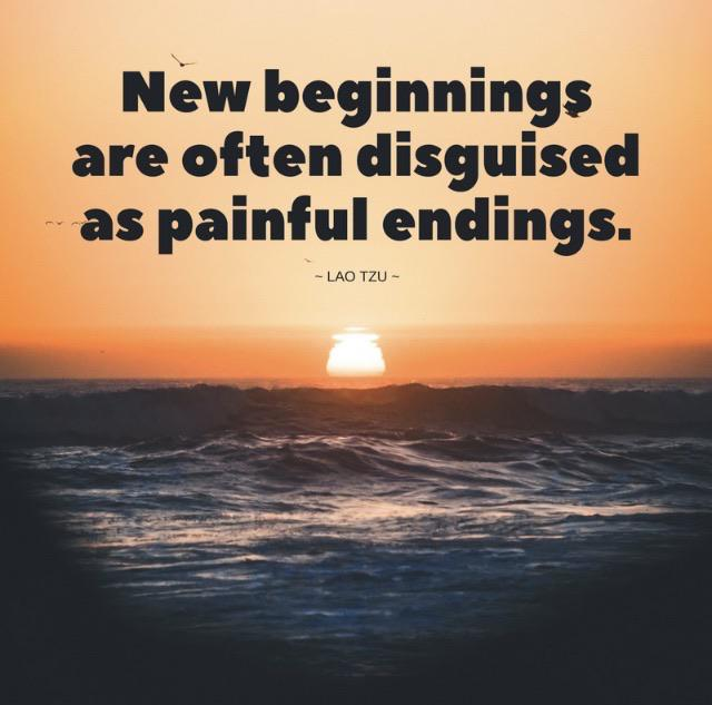 """New beginnings are often disguised as painful endings"" – Lao Tzu [750×750]"