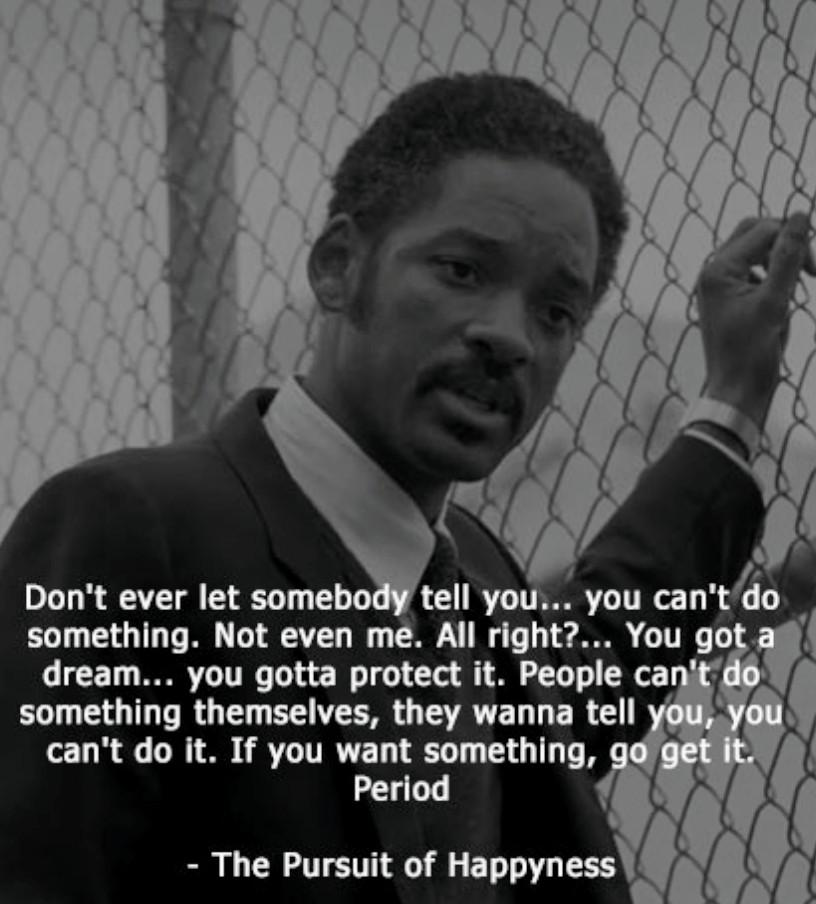 [image] You got a dream.. you gotta protect it.