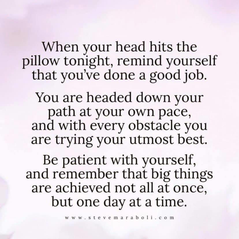 [Image] …Be patient with yourself and remember that big things are achieved not all at once, but one day at a time.