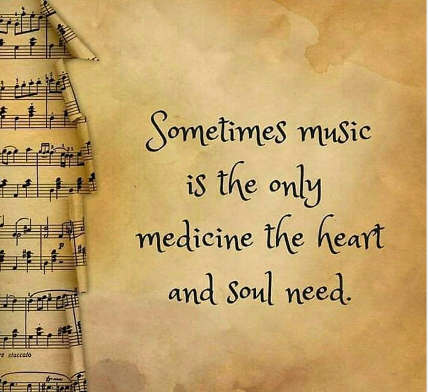 [image] sometimes music is the only medicine the heart and soul need