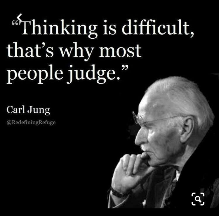 [Image] Thinking is difficult, that's why most people judge. – Carl Jung