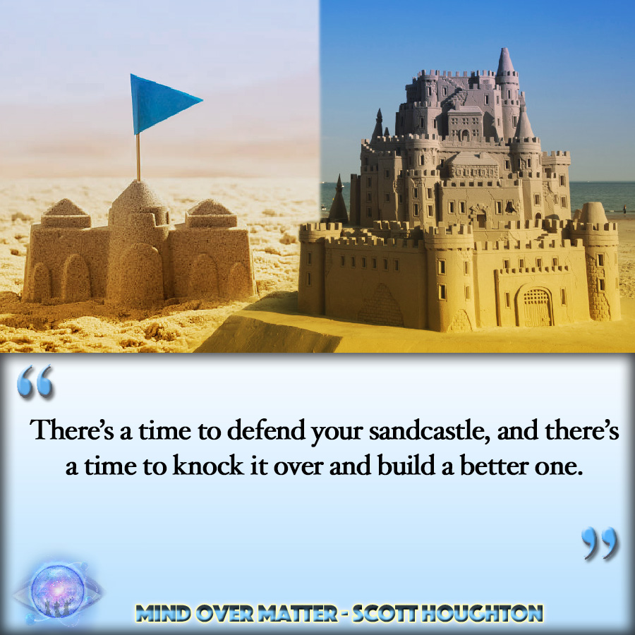 "[Image] ""There's a time to defend your sandcastle, and there's a time to knock it over and build a better one."""
