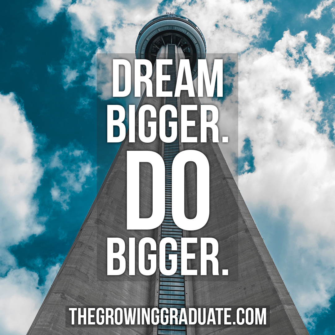 [Image] Dream bigger. DO bigger.