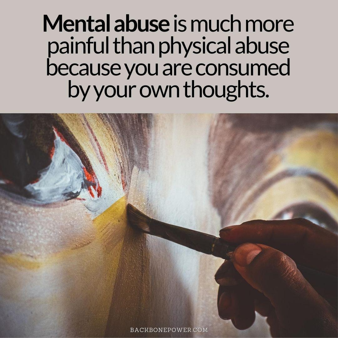 """""""Mental abuse is much more painful than physical abuse because you are consumed by your own thoughts."""" Backbone Power [1080×1080]"""