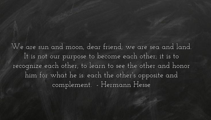 """ we are sun and moon, dear friend…"" [734×417] Hermann Hesse"
