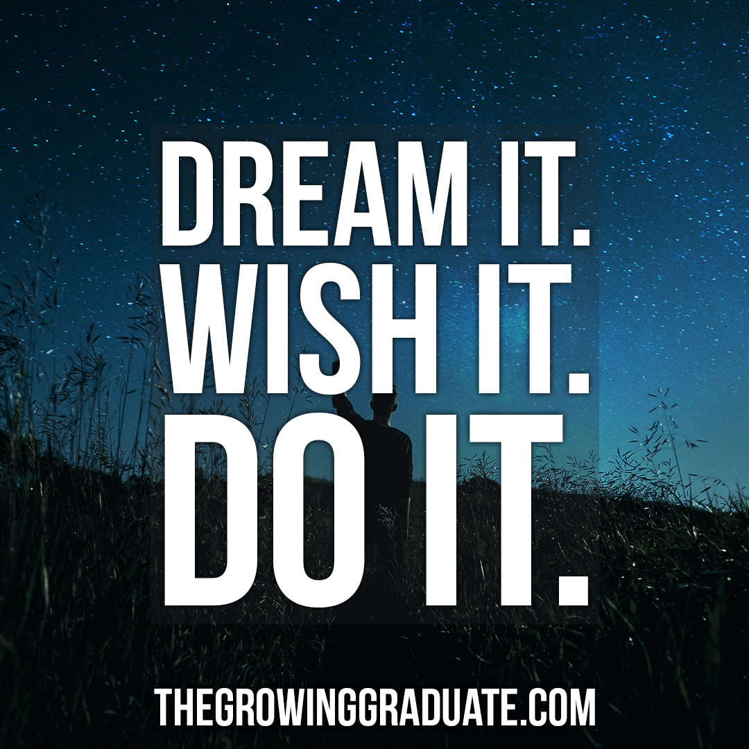 [Image] Dream it. Wish it. DO IT.
