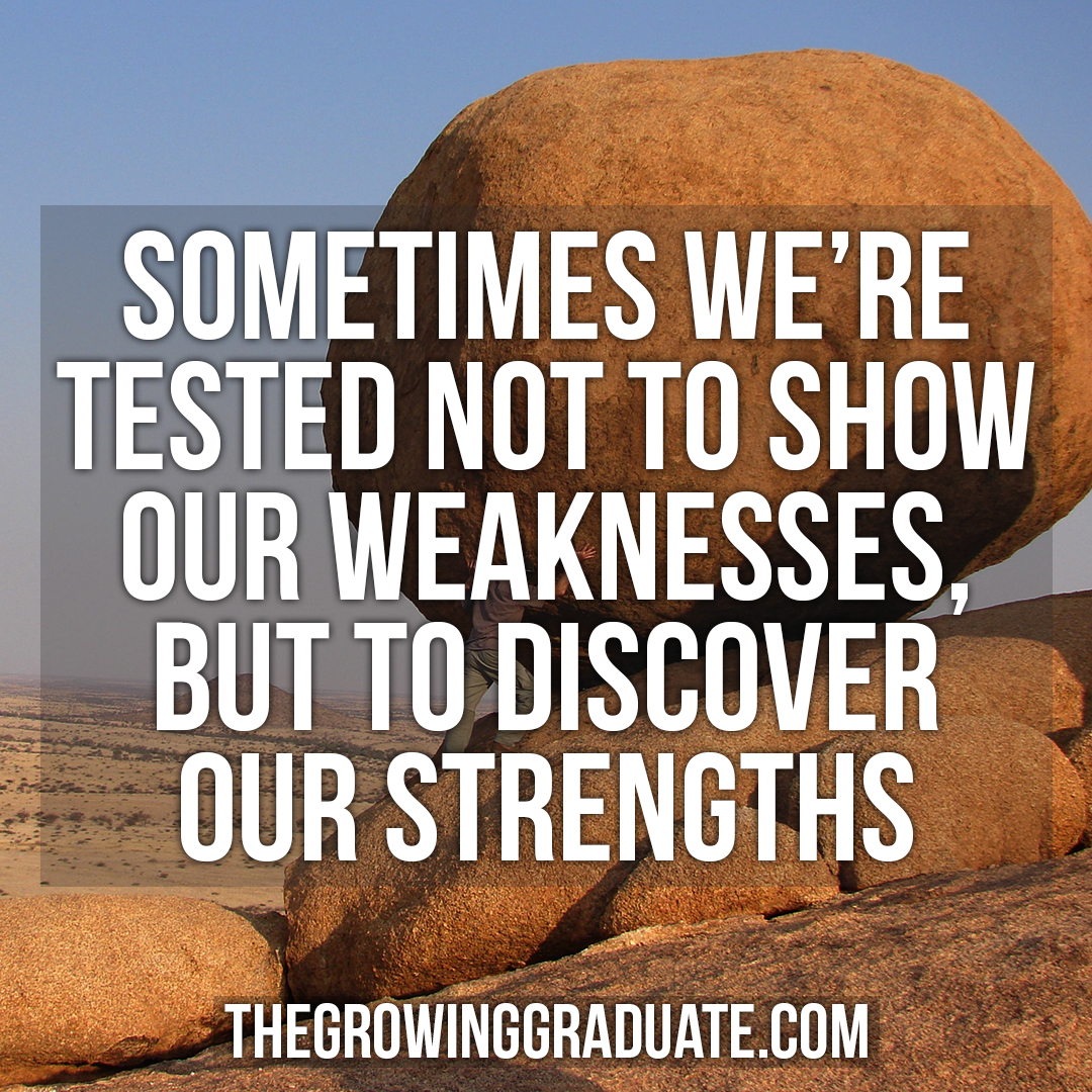 [Image] Sometimes we're tested not to show our weaknesses, but to discover our strengths