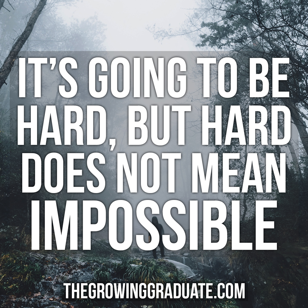 [Image] It's going to be hard, but hard does not mean impossible