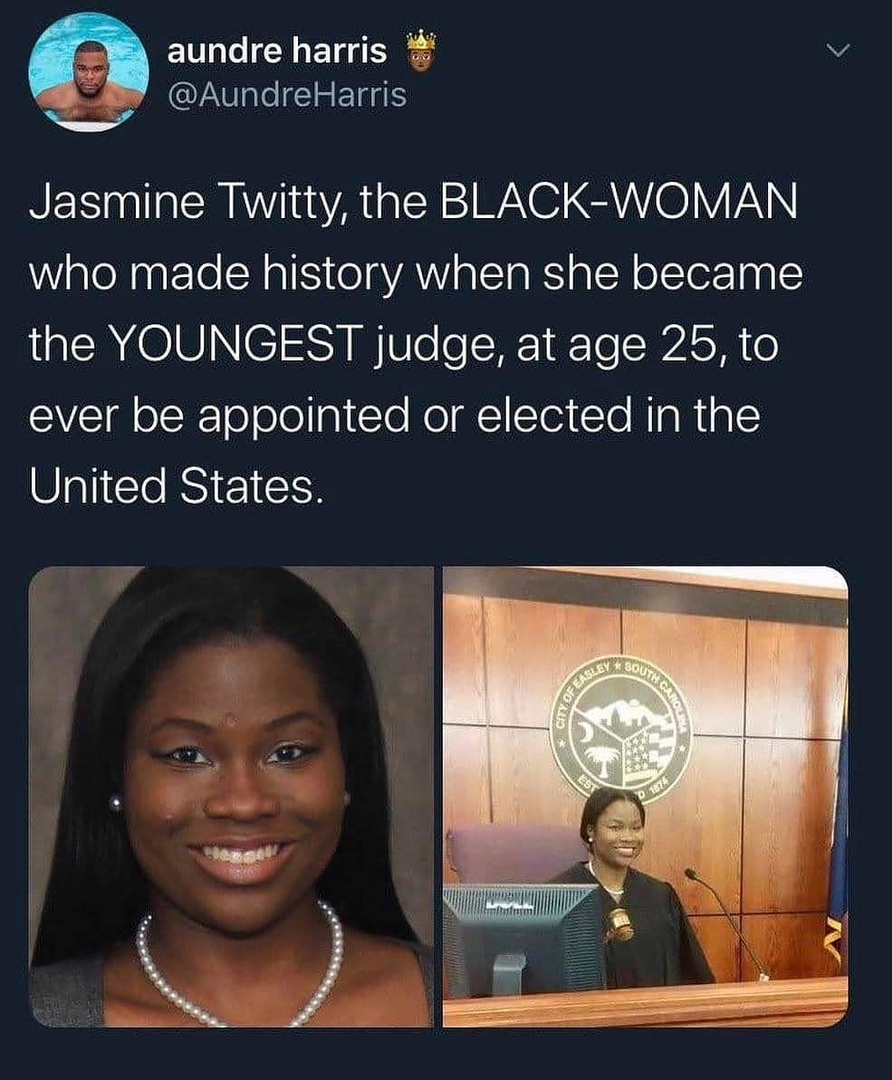 """aundre harris """"3'? v ~ @AundreHarris Jasmine Twitty, the BLACK—WOMAN who made history when she became the YOUNGEST judge, at age 25, to ever be appointed or elected in the United States. https://inspirational.ly"""