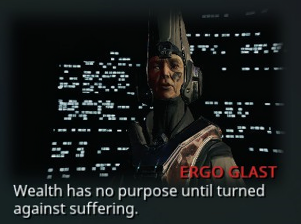 """Wealth has no purpose until turned against suffering."" – Ergo Glast, Warframe [1017×756]"