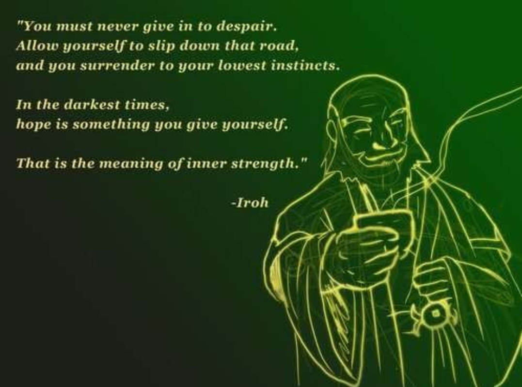 "[image] ""In the darkest times, hope is something you give yourself."""