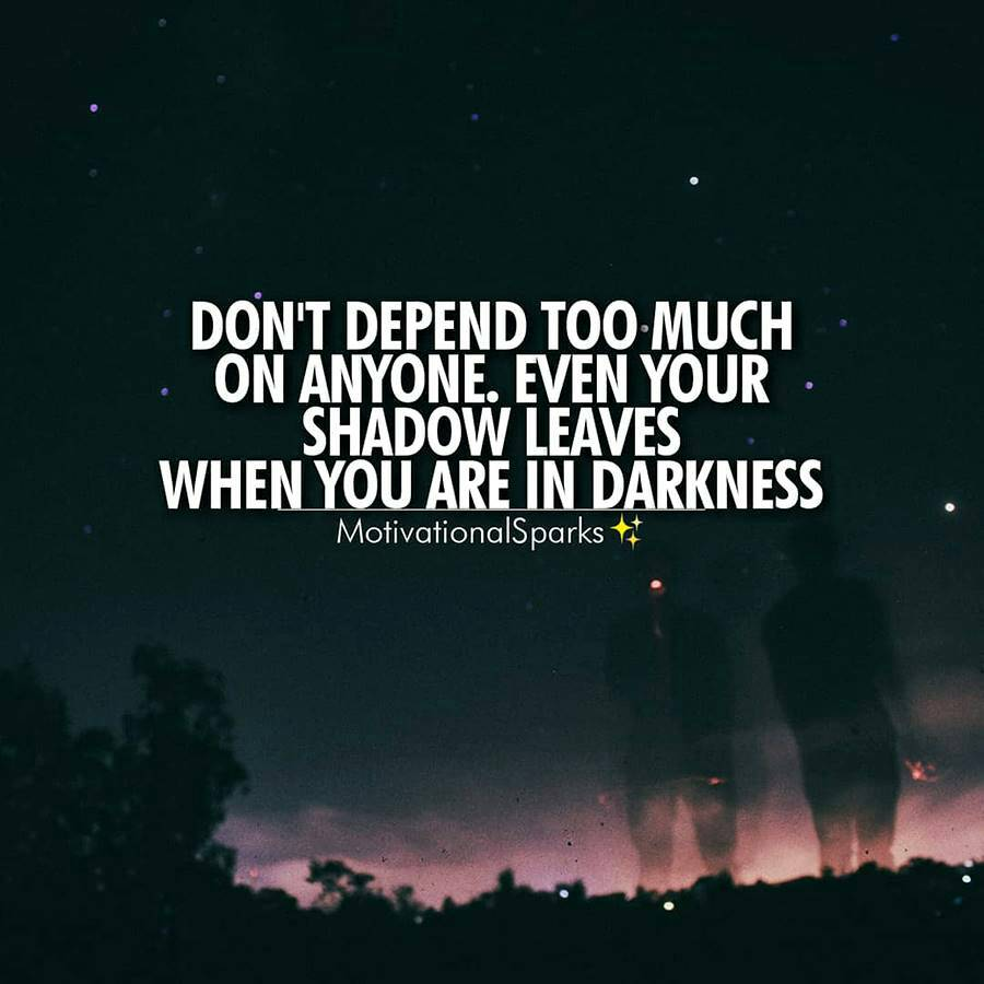 Don't depend too much on anyone (900×900)