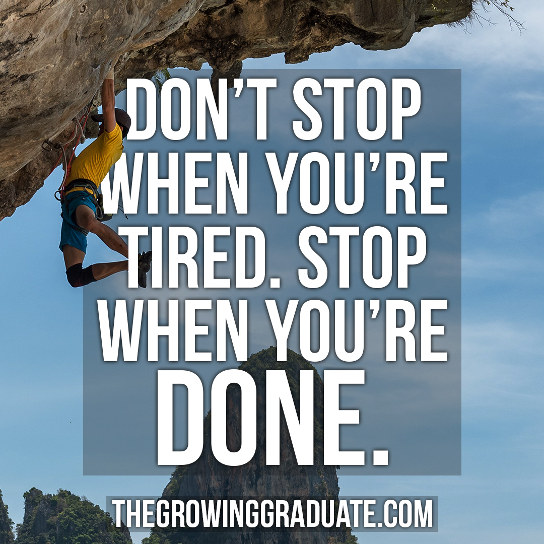 [Image]Don't stop when you're tired. Stop when you're done!