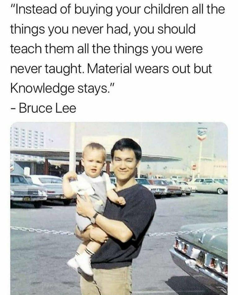 [Image] Material wears out but knowledge stays – Bruce Lee