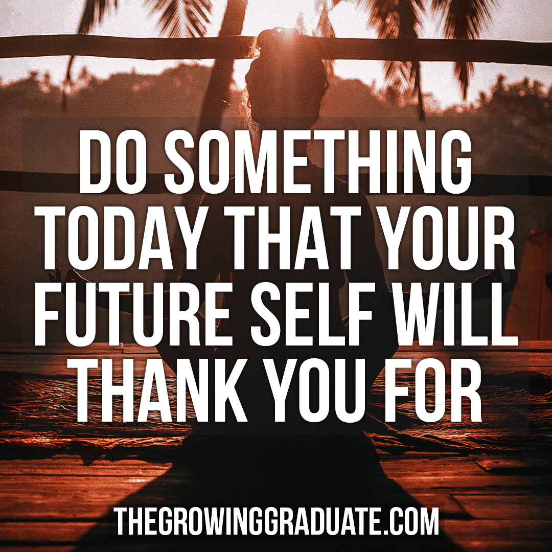 [Image] Do something today that your future self will thank you for