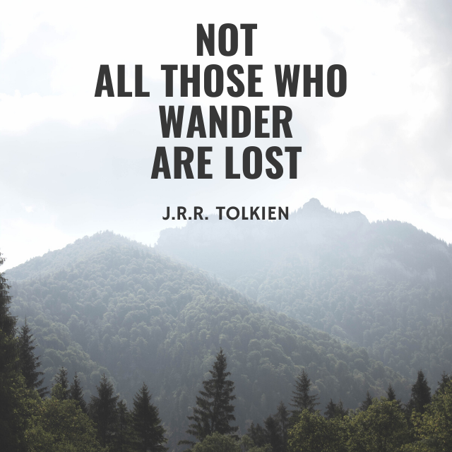 """Not All those who wander are lost."" – J.R.R. Tolkein [640*640]"