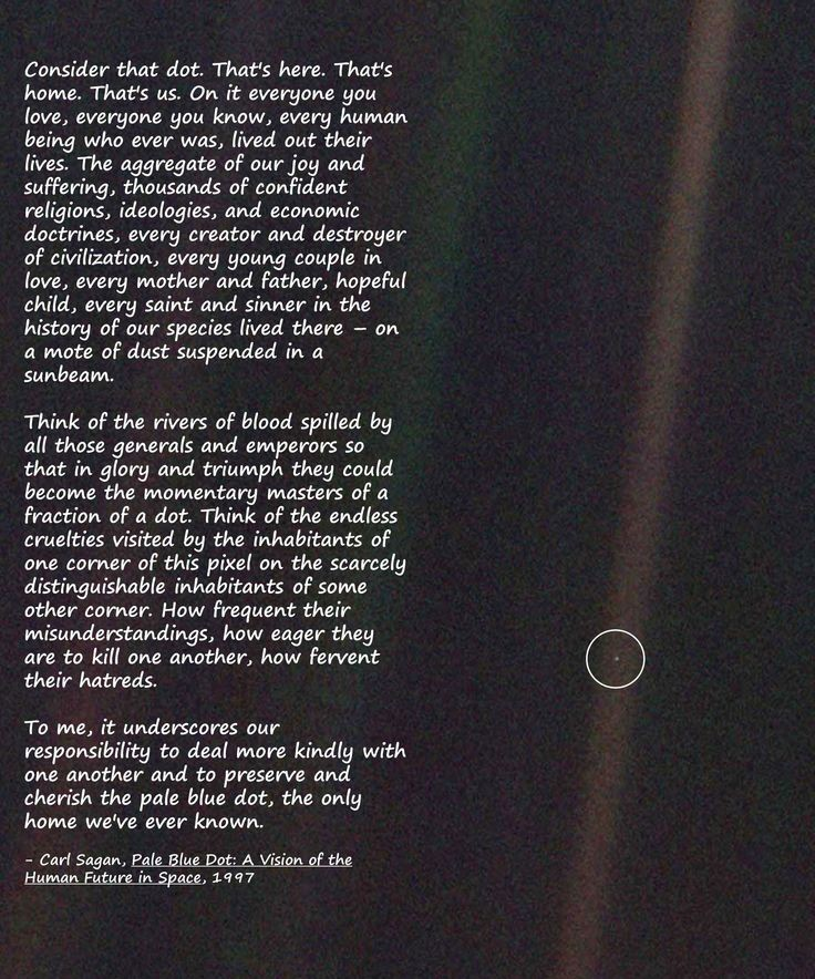 """Consider that dot. That's here. That's home…"" – Carl Sagan [736×884]"