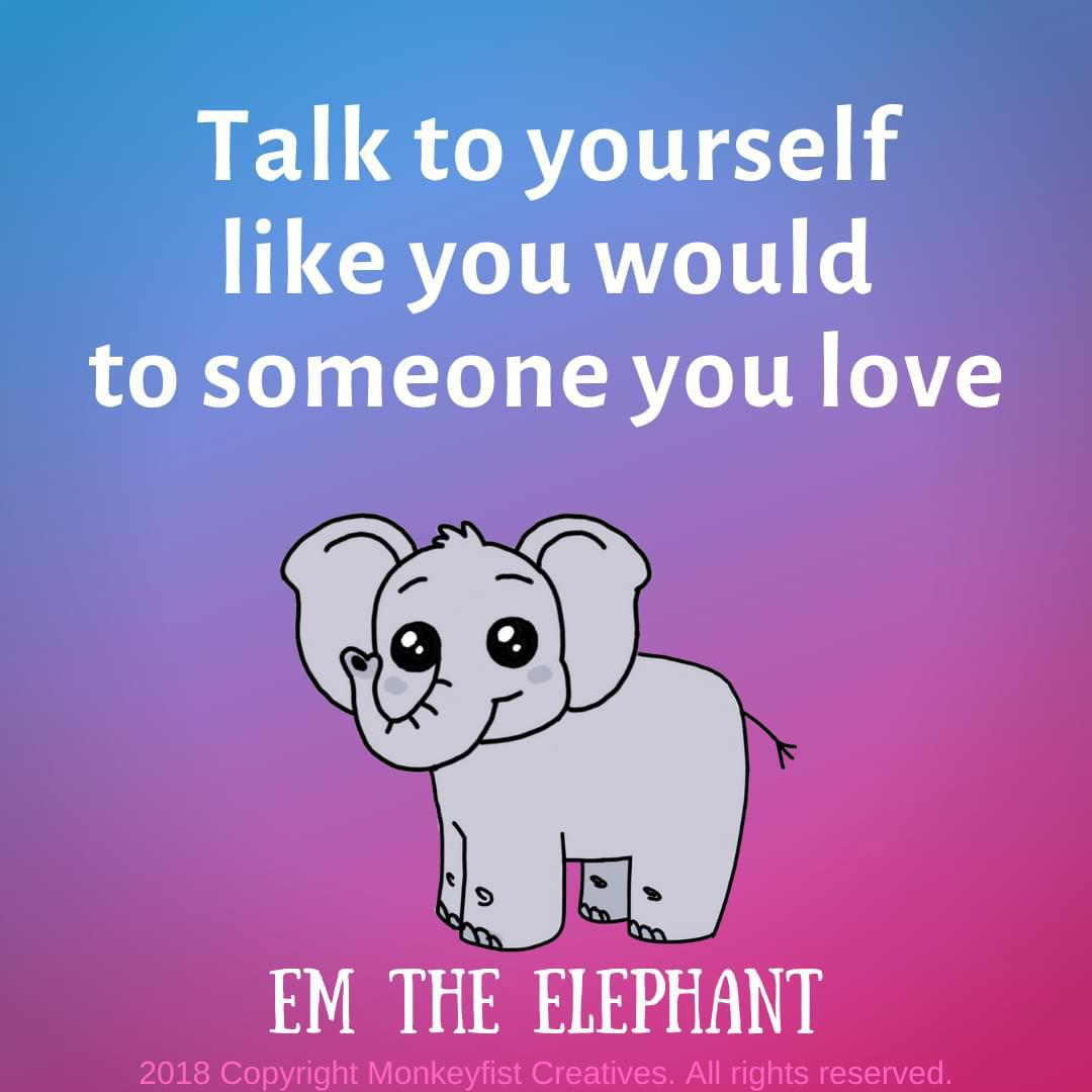 "[Image] ""Talk to Yourself like You Would to Someone You Love!"""