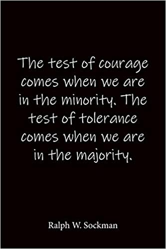 """The test of courage comes when we are in the minority. The test of tolerance comes when we are in the majority."" — Ralph W. Sockman [333×499]"