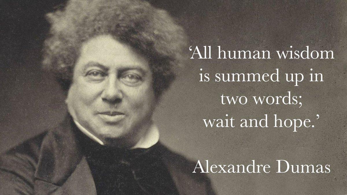 All human wisdom… Alexandre Dumas [1200*675]