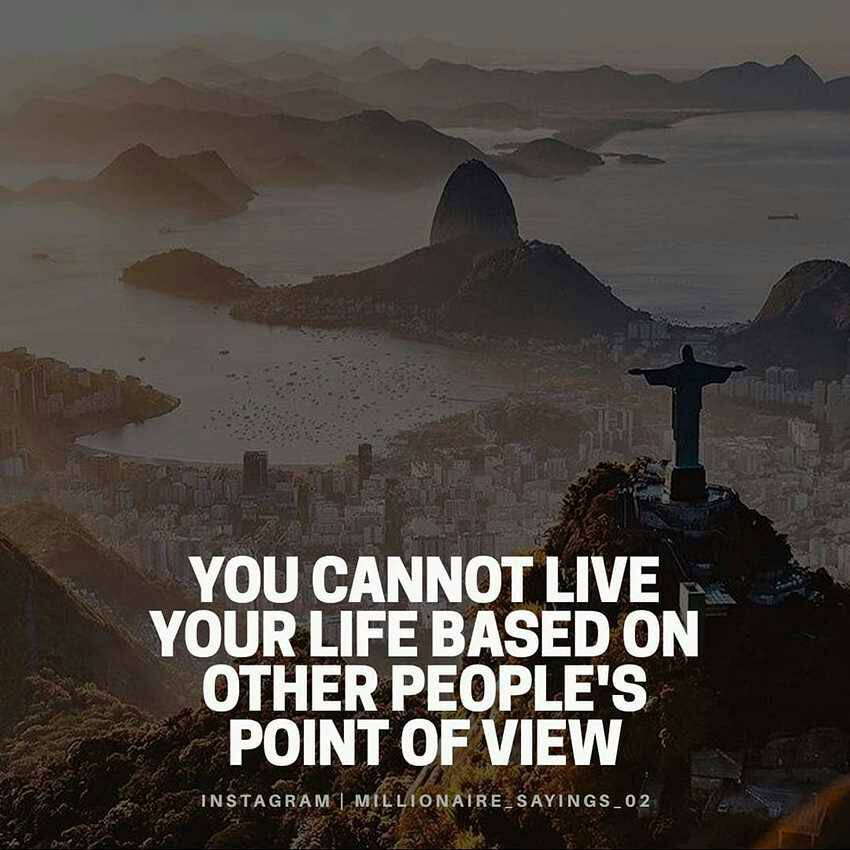 You cannot live your life based on other people's point of view (850×850)
