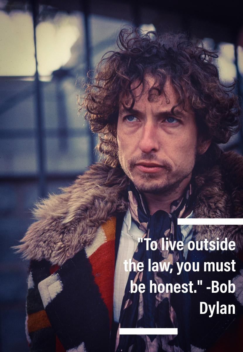 """To live outside the law, you must be honest."" – Bob Dylan [830×1200]"