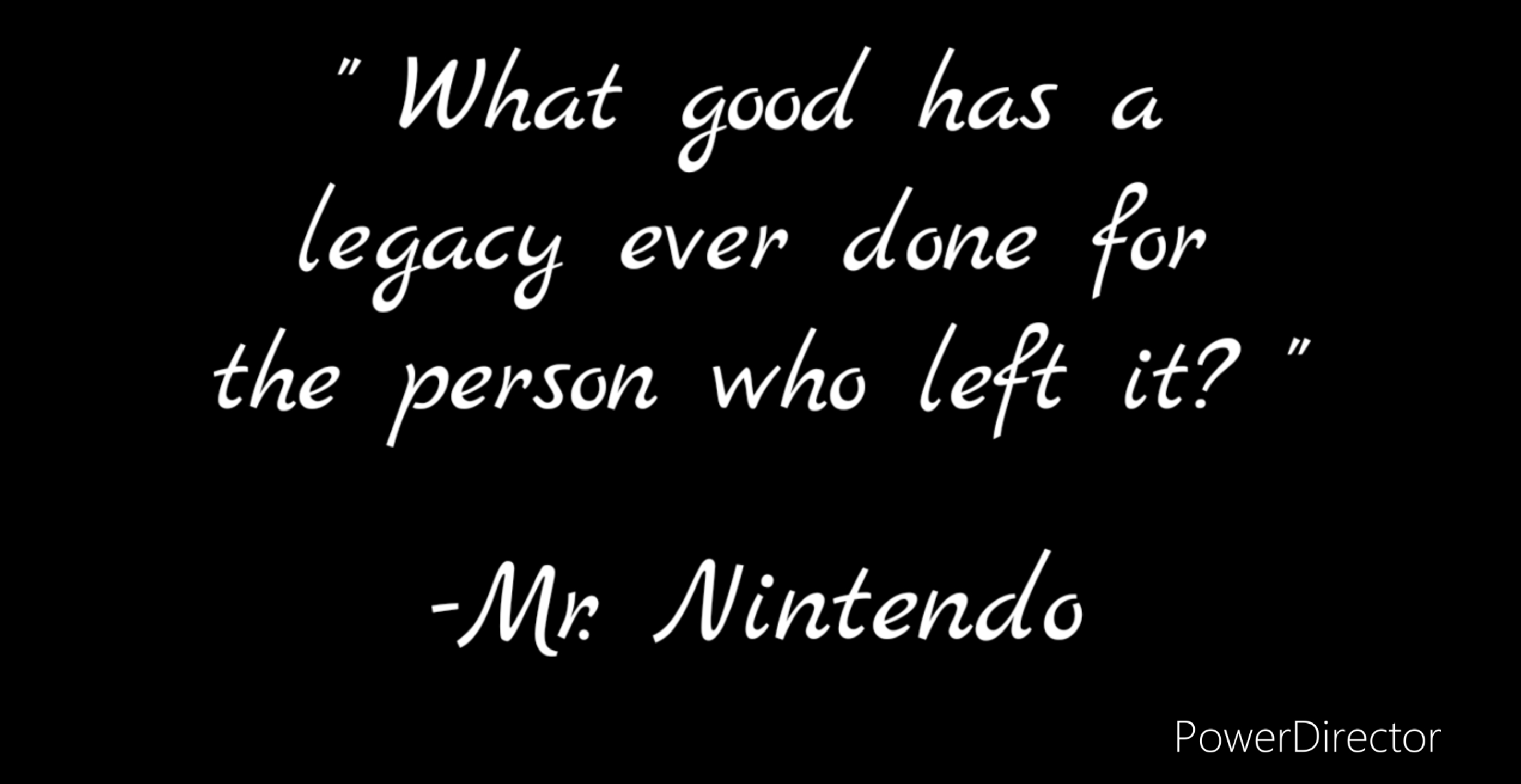 """What good has a legacy ever done for the person who left it?"" [2792 x 1440]"