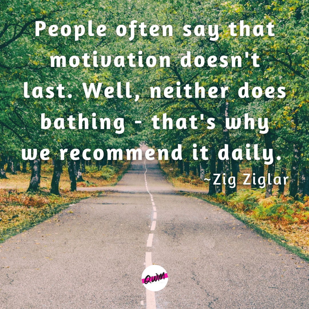 """People often say that motivation doesn't last. Well, neither does bathing – that's why we recommend it daily."" ~ZigZiglar [1080×1080]"