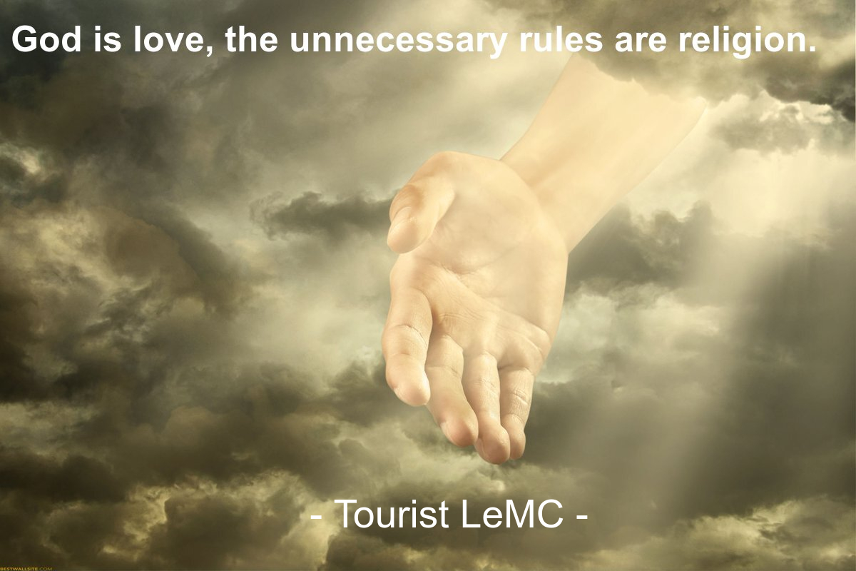 God is love, the unnecessary rules are religion. [1200×800]