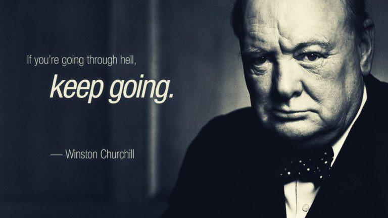 If you're going through hell… – Winston Churchill 1366×768