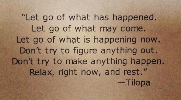""" … relax right now and rest."" – Tilopa [800×300]"