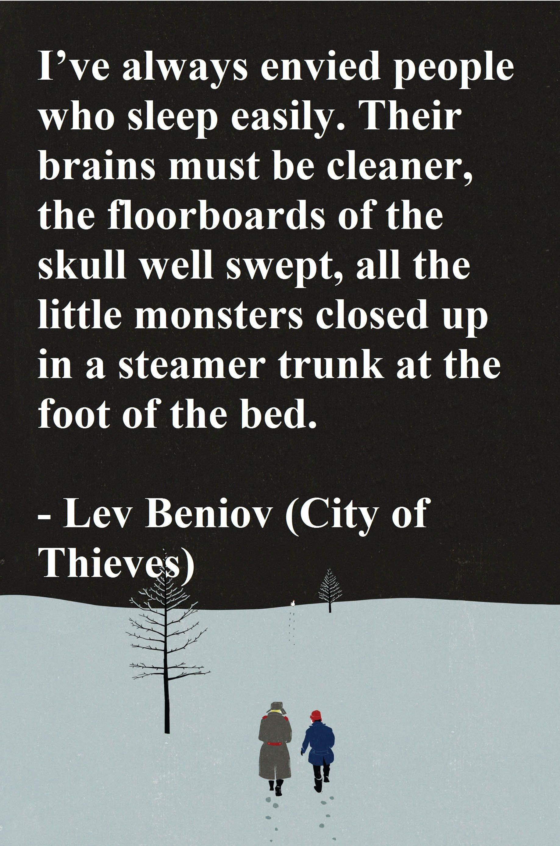 I've always envied people who sleep easily. – Lev Beniov in City of Thieves [1837 x 2773]