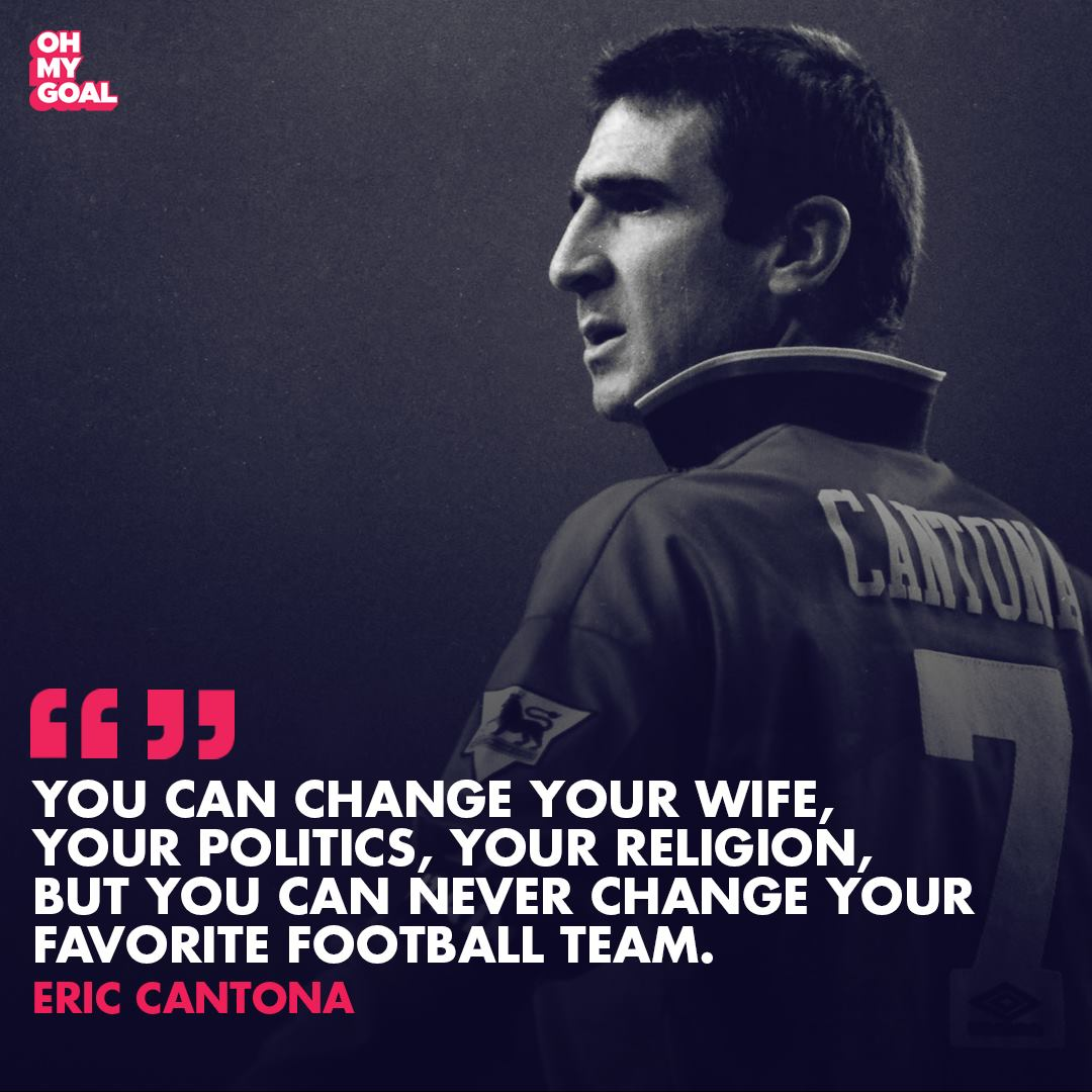 """But you can never change your favorite football team."" – Eric Cantona [1080*1080]"