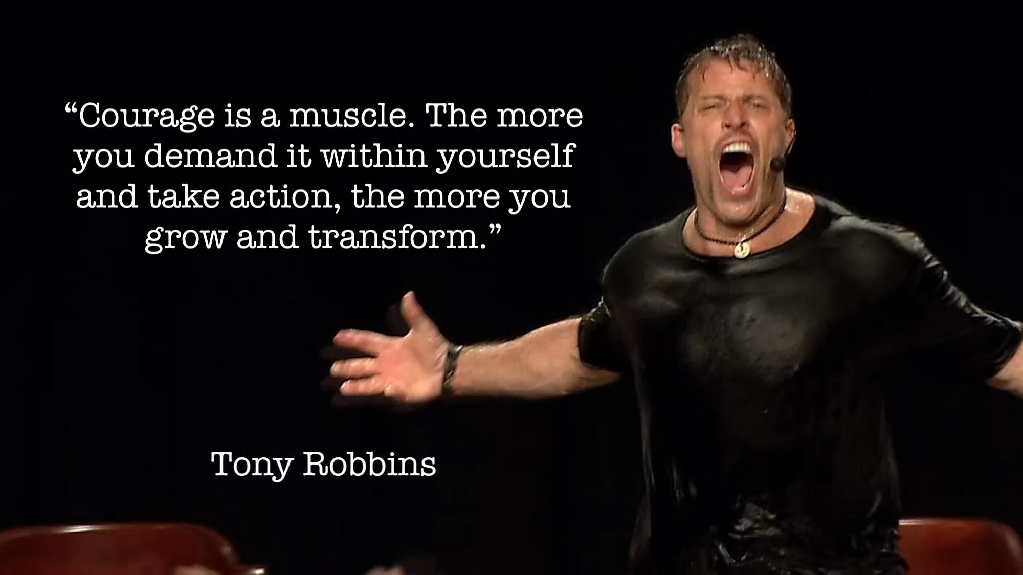 """Courage is a muscle…"" – Tony Robbins [2000×1124]"