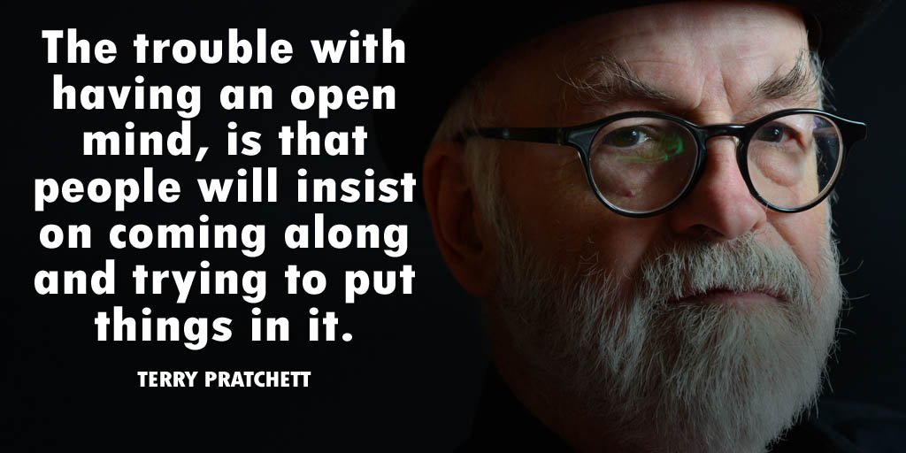 """The trouble with having an open mind, is that people will insist on coming along and trying to put things in it."" — Terry Pratchett [1024*512]"
