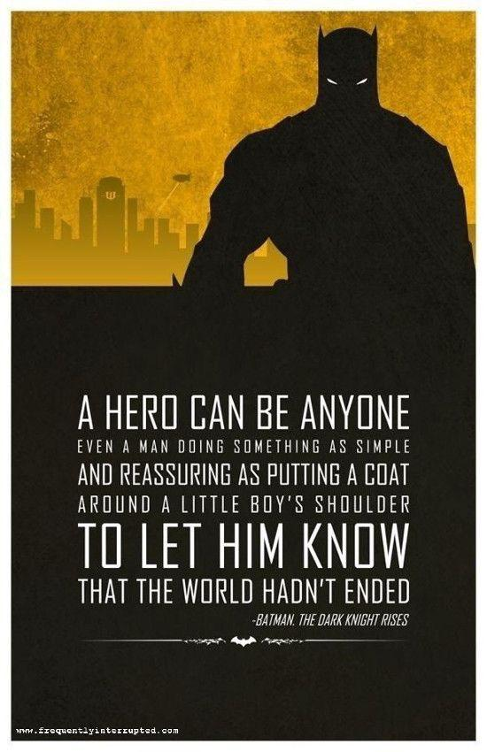 """A hero can be anyone…"" (Bruce Wayne, Dark Knight Rises) [550×850]"