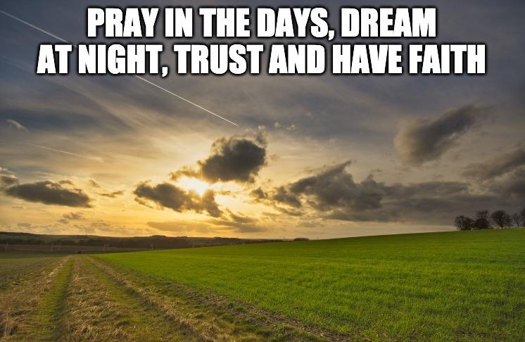 [Image] prayDreamTrustBelieve