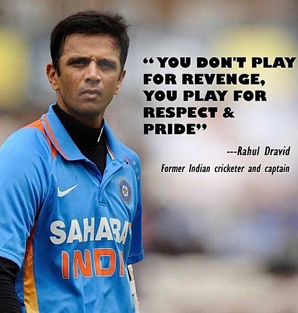 """You don't play for revenge, you play for respect and pride."" – Rahul Dravid [602*633]"