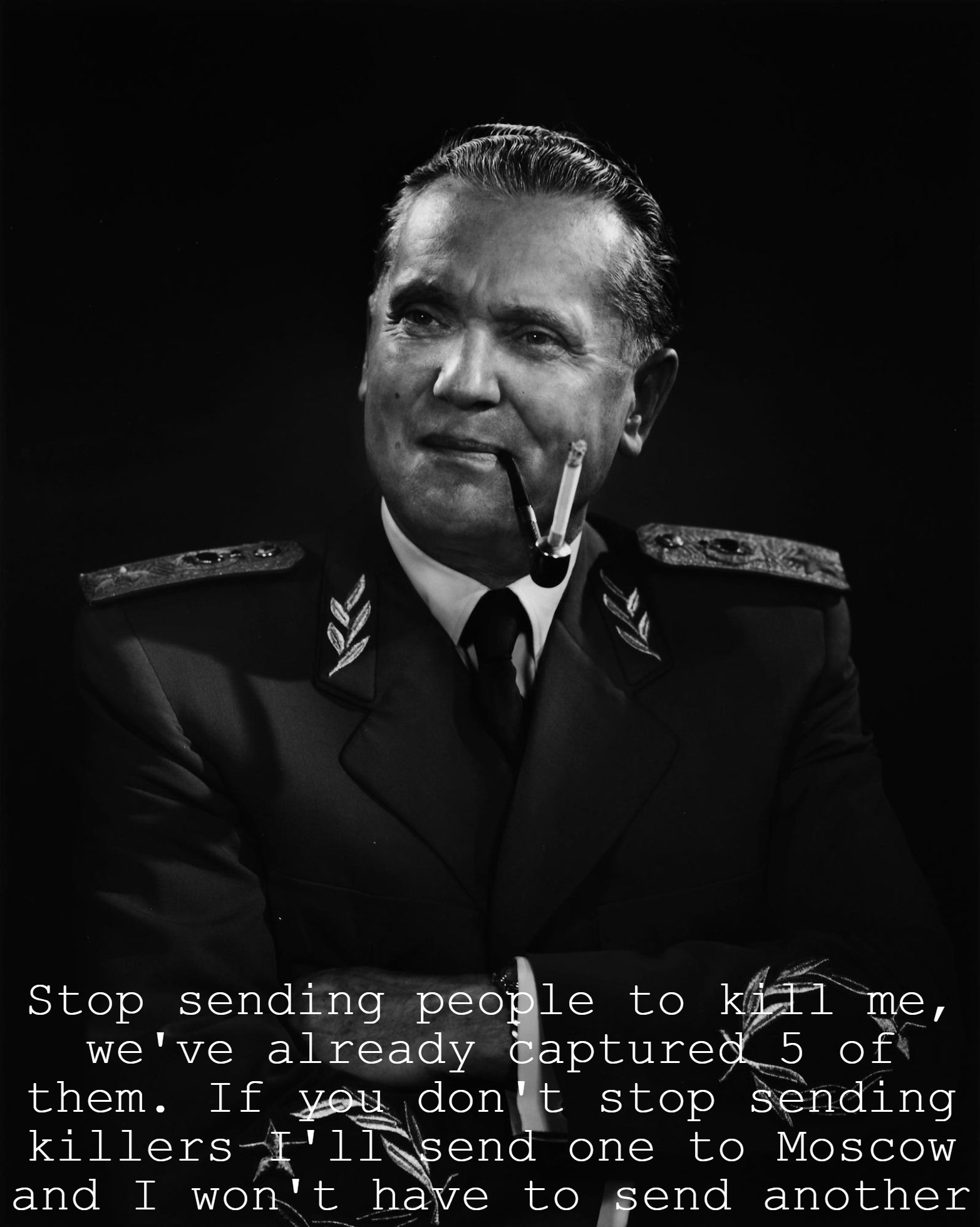 """Stop Sending People To Kill Me…."" – Josip Broz Tito, in a letter to Joseph Stalin [1565 x 1960]"