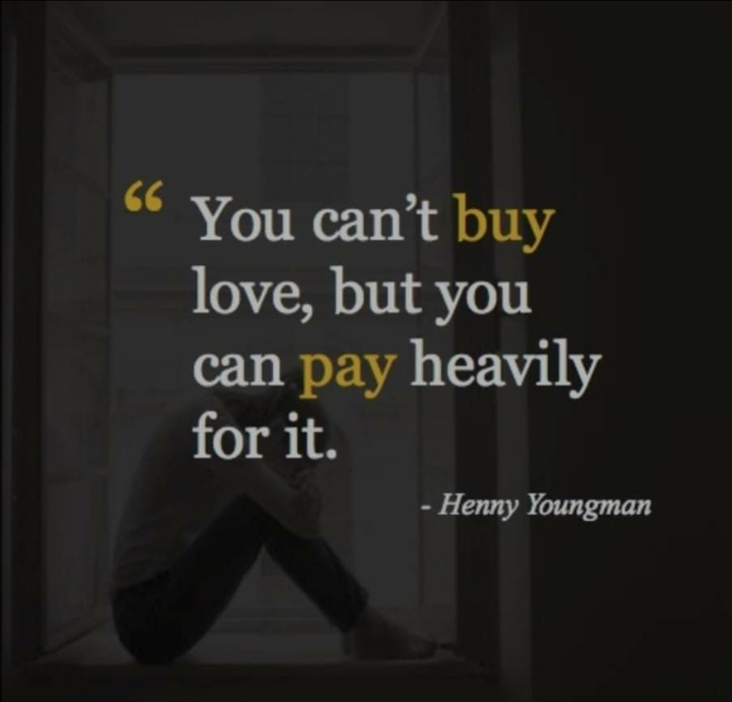 """ You can't buy love, but you can pay heavily for it "" – Henny Youngman [1054×1011]"