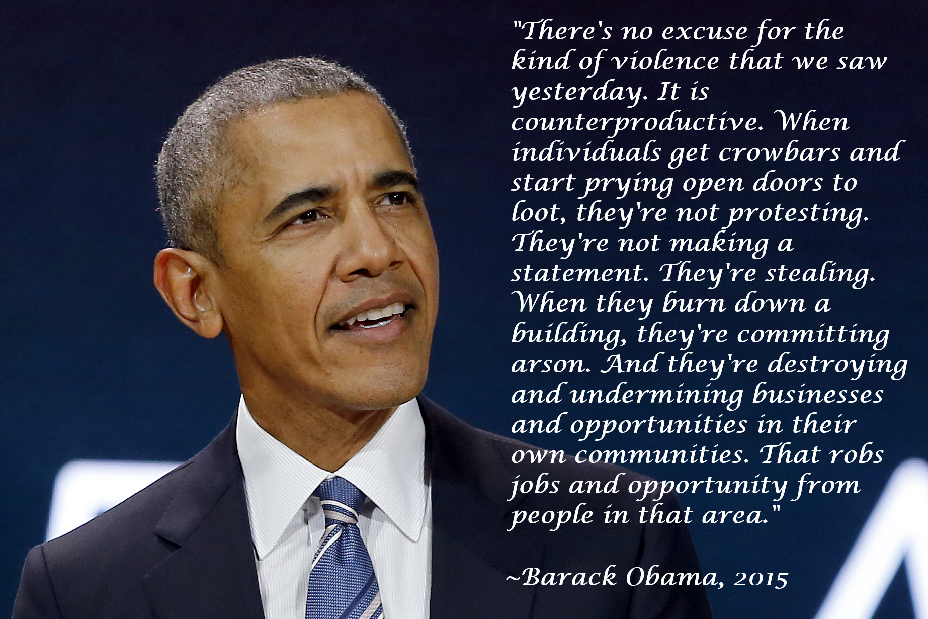 """When individuals get crowbars and start prying open doors to loot, they're not protesting."" ~Barack Obama [1845 x 1230]"