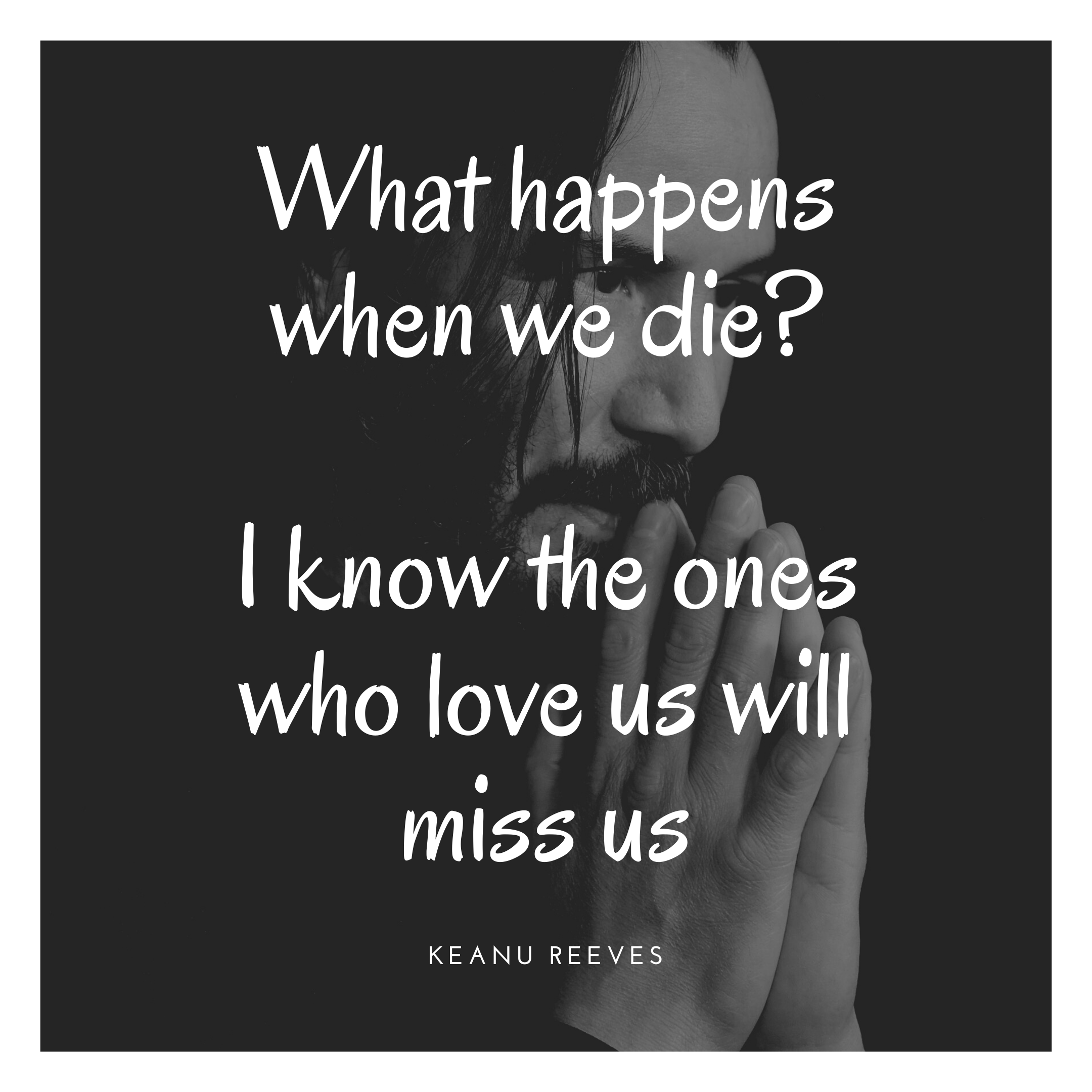 """I know the ones who love us will miss"" – Keanu Reeves [2160*2160]"
