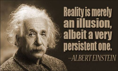 """Reality is merely an illusion,albeit a very persistent one."" – Albert Einstein [500×300]"
