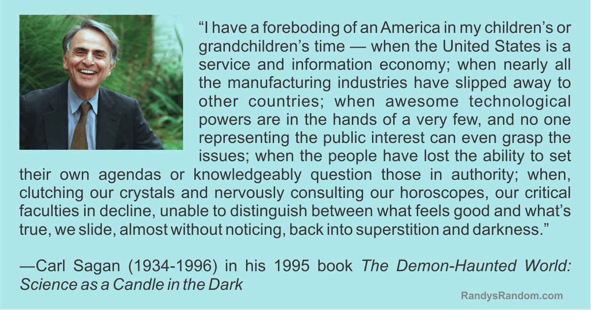 """I have a foreboding of an America in my children's or grandchildren's time"" -Carl Sagan [1201 x 631]"